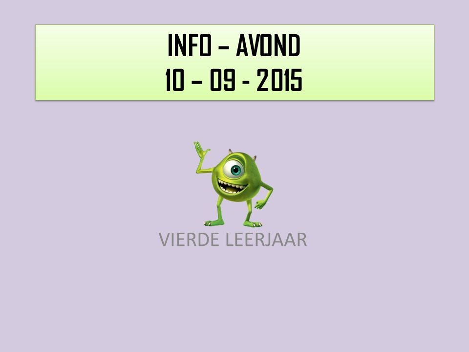 INFO – AVOND 10 – 09 - 2015 VIERDE LEERJAAR