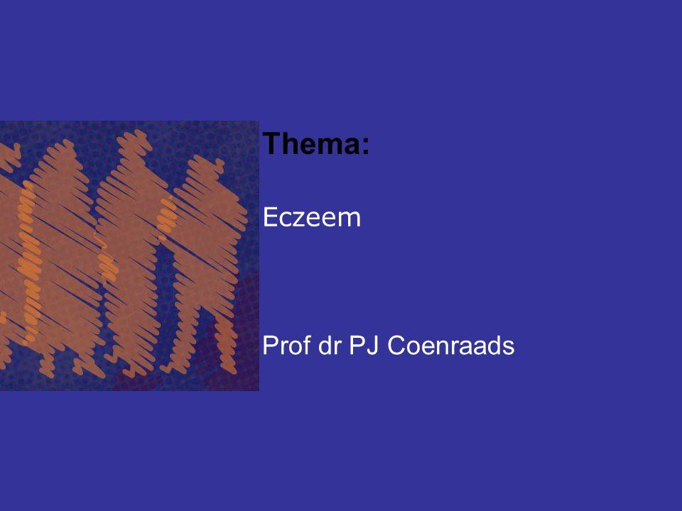 Eczeem Prof dr PJ Coenraads Thema: