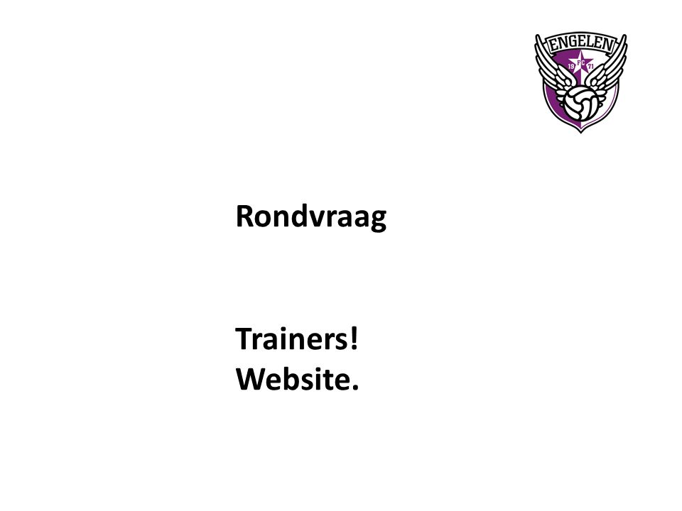 Rondvraag Trainers! Website.