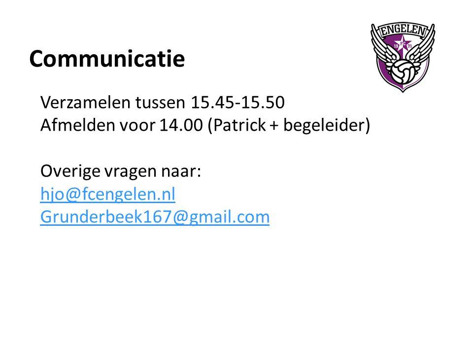 Verzamelen tussen 15.45-15.50 Afmelden voor 14.00 (Patrick + begeleider) Overige vragen naar: hjo@fcengelen.nl Grunderbeek167@gmail.com hjo@fcengelen.nl Grunderbeek167@gmail.com Communicatie