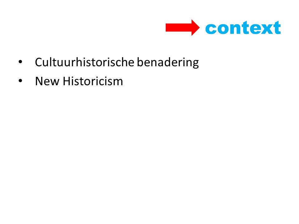 context Cultuurhistorische benadering New Historicism