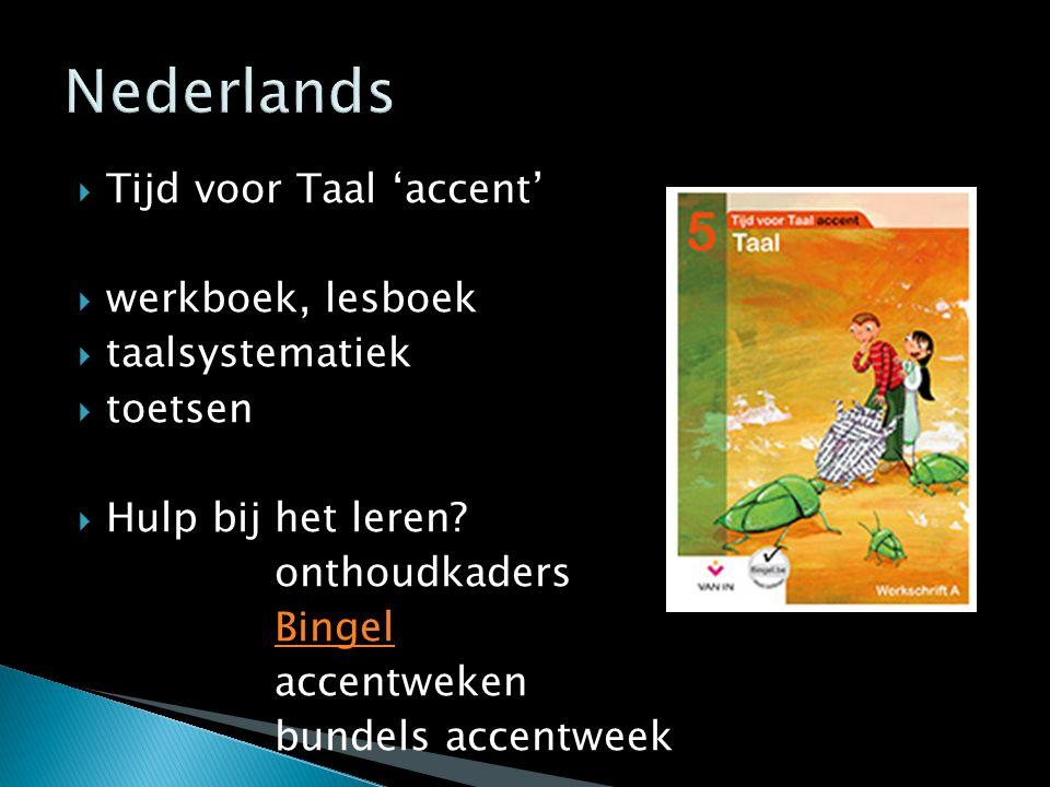  Tijd voor Taal 'accent'  werkboek, lesboek  taalsystematiek  toetsen  Hulp bij het leren? onthoudkaders Bingel accentweken bundels accentweek