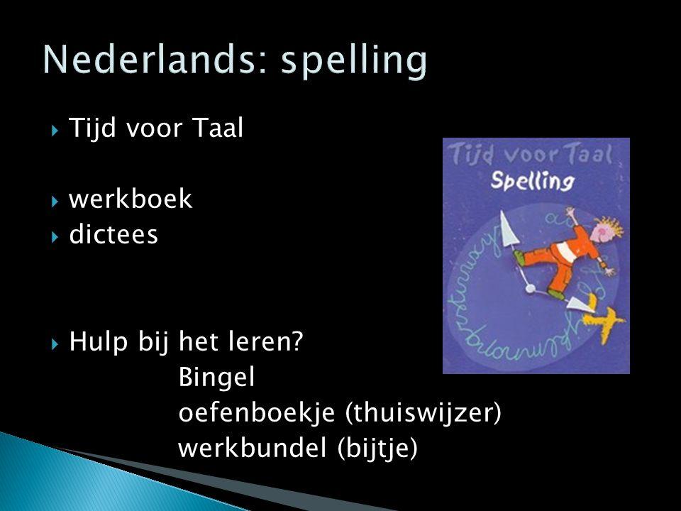  Tijd voor Taal  werkboek  dictees  Hulp bij het leren? Bingel oefenboekje (thuiswijzer) werkbundel (bijtje)