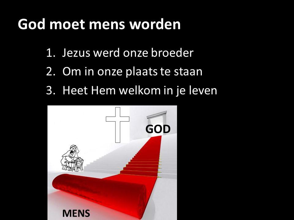 1. Jezus werd onze broeder