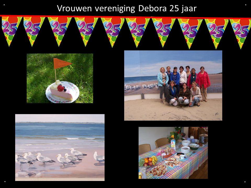 .... Vrouwen vereniging Debora 25 jaar