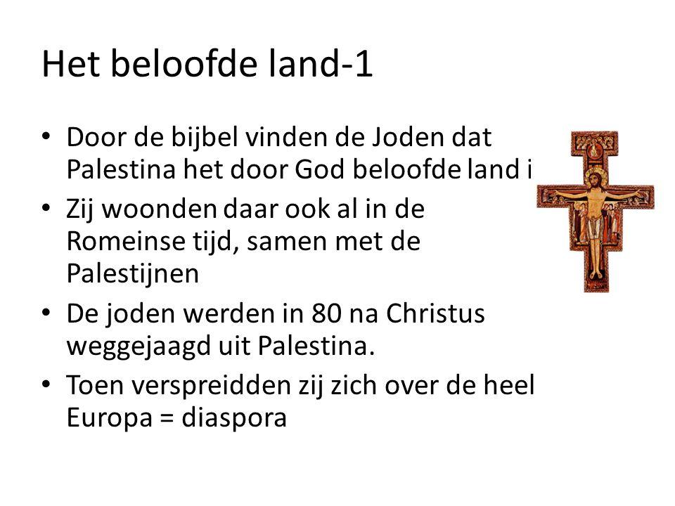 Het beloofde land-1 Door de bijbel vinden de Joden dat Palestina het door God beloofde land is Zij woonden daar ook al in de Romeinse tijd, samen met de Palestijnen De joden werden in 80 na Christus weggejaagd uit Palestina.