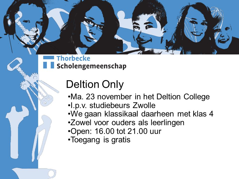 Deltion Only Ma.23 november in het Deltion College I.p.v.