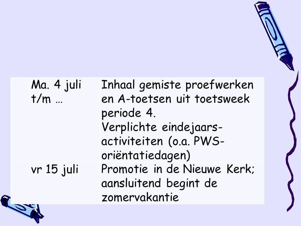 Ma. 4 juli t/m … Inhaal gemiste proefwerken en A-toetsen uit toetsweek periode 4.