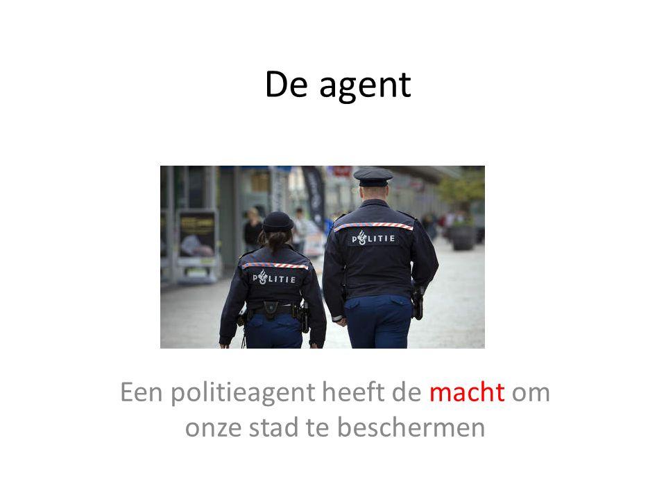 De agent Een politieagent heeft de macht om onze stad te beschermen