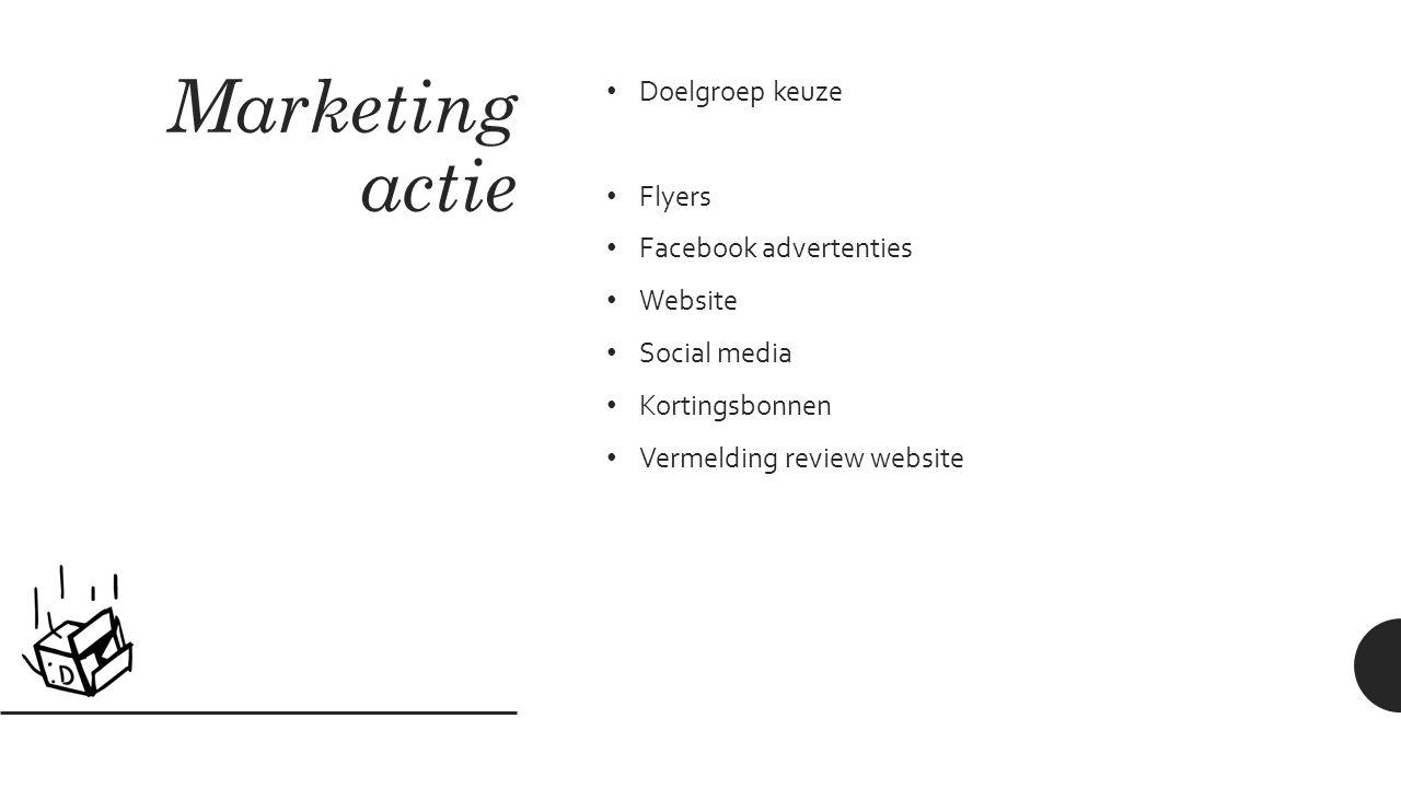 Marketing actie Doelgroep keuze Flyers Facebook advertenties Website Social media Kortingsbonnen Vermelding review website