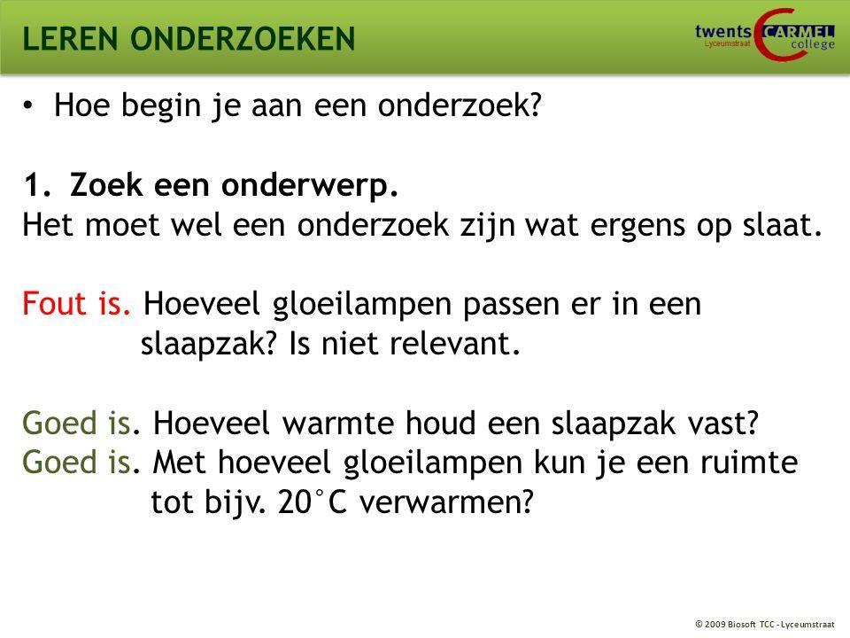 © 2009 Biosoft TCC - Lyceumstraat LEREN ONDERZOEKEN Samenvattend.