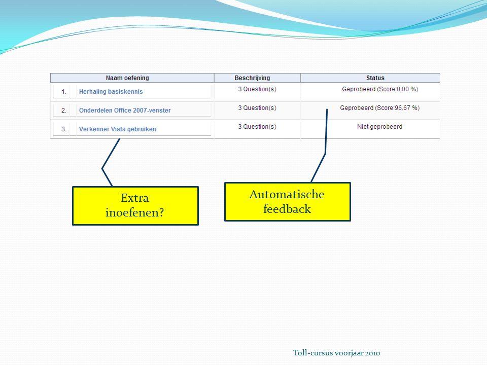 Automatische feedback Extra inoefenen? Toll-cursus voorjaar 2010