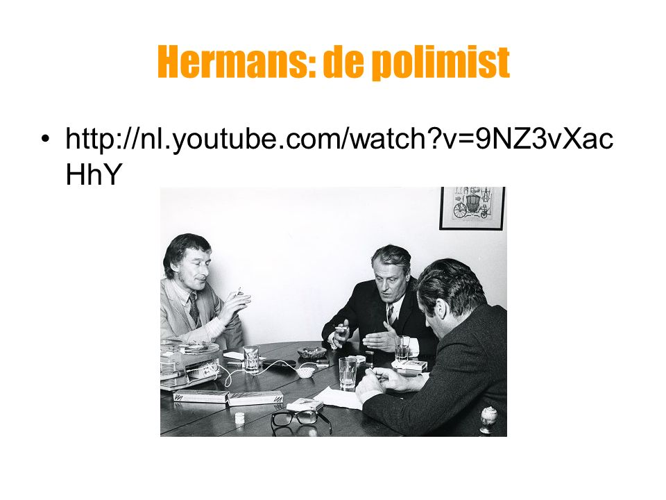 Hermans: de polimist http://nl.youtube.com/watch?v=9NZ3vXac HhY