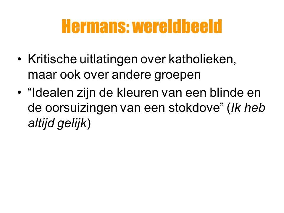 Hermans: wereldbeeld Daar liggen ze, de protestanten, de katholieken, de gereformeerden en de luthersen.