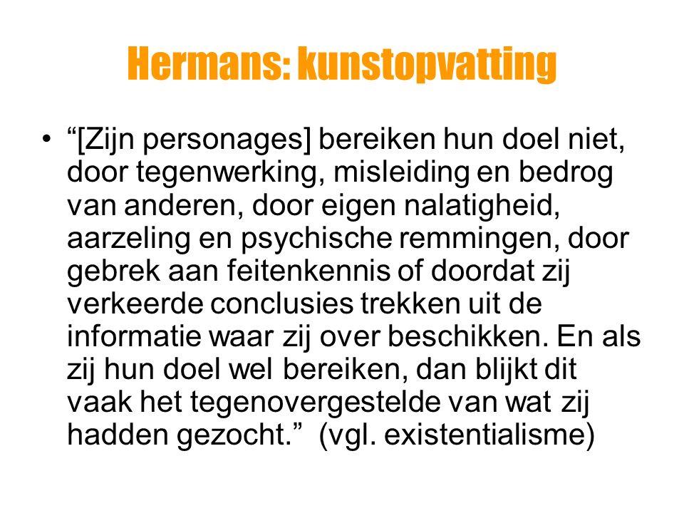 Hermans: kunstopvatting => De waarheid is niet te achterhalen.