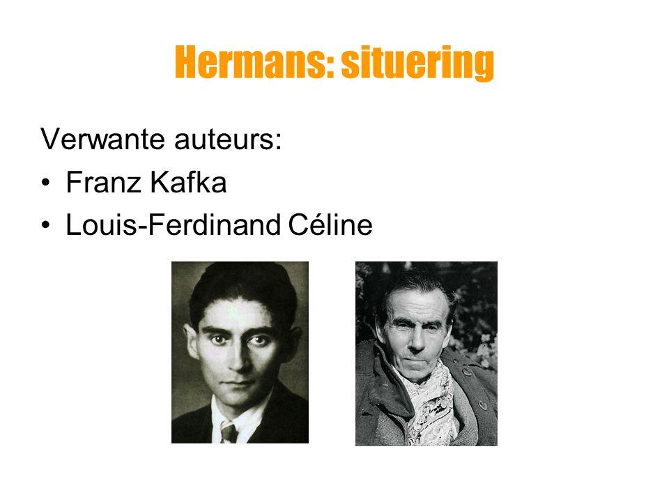 Hermans: situering Verwante auteurs: De (Franse) surrealisten Ferdinand Bordewijk (Fantastische vertellingen)