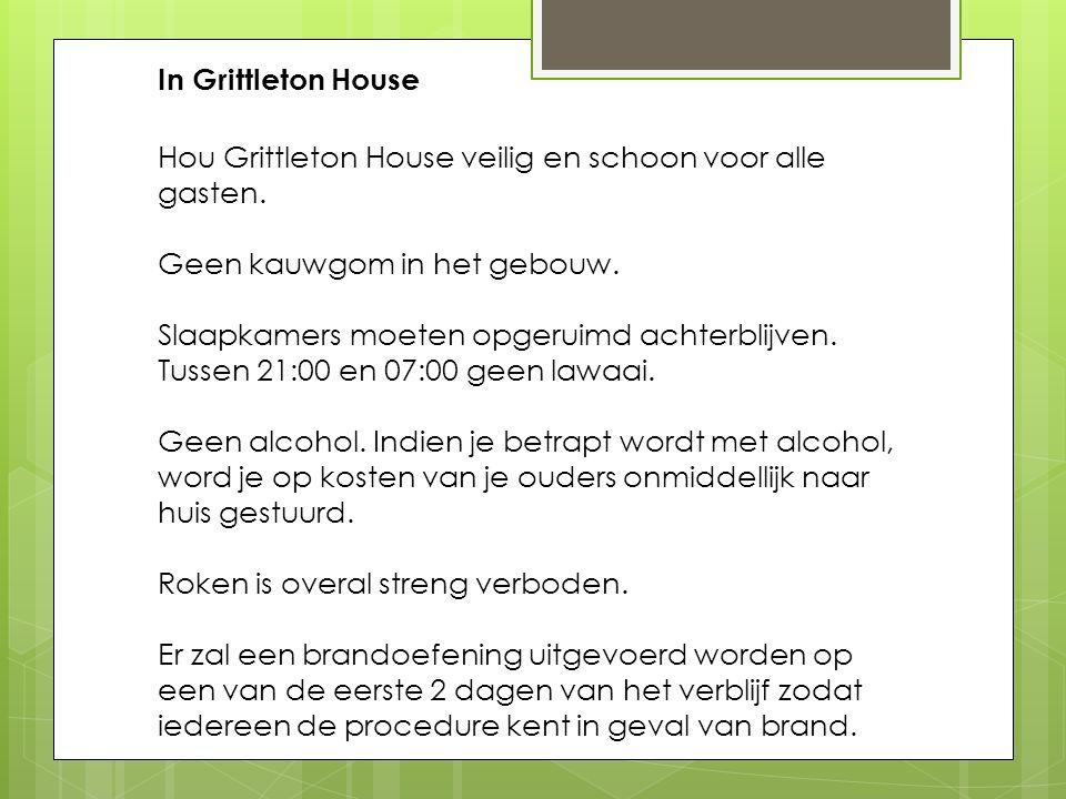 In Grittleton House Hou Grittleton House veilig en schoon voor alle gasten. Geen kauwgom in het gebouw. Slaapkamers moeten opgeruimd achterblijven. Tu
