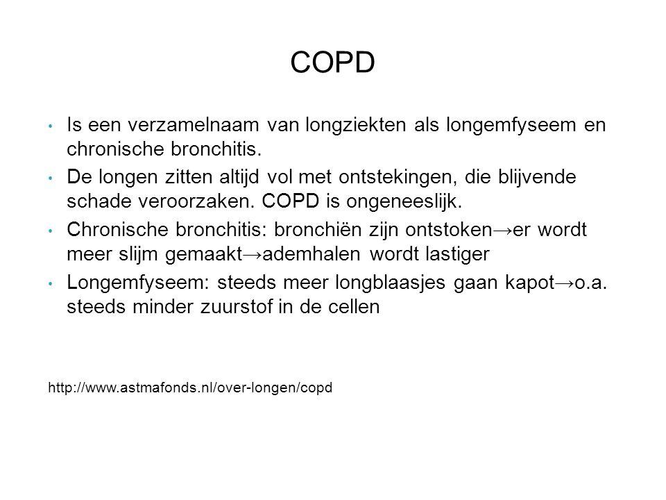 COPD Is een verzamelnaam van longziekten als longemfyseem en chronische bronchitis. De longen zitten altijd vol met ontstekingen, die blijvende schade