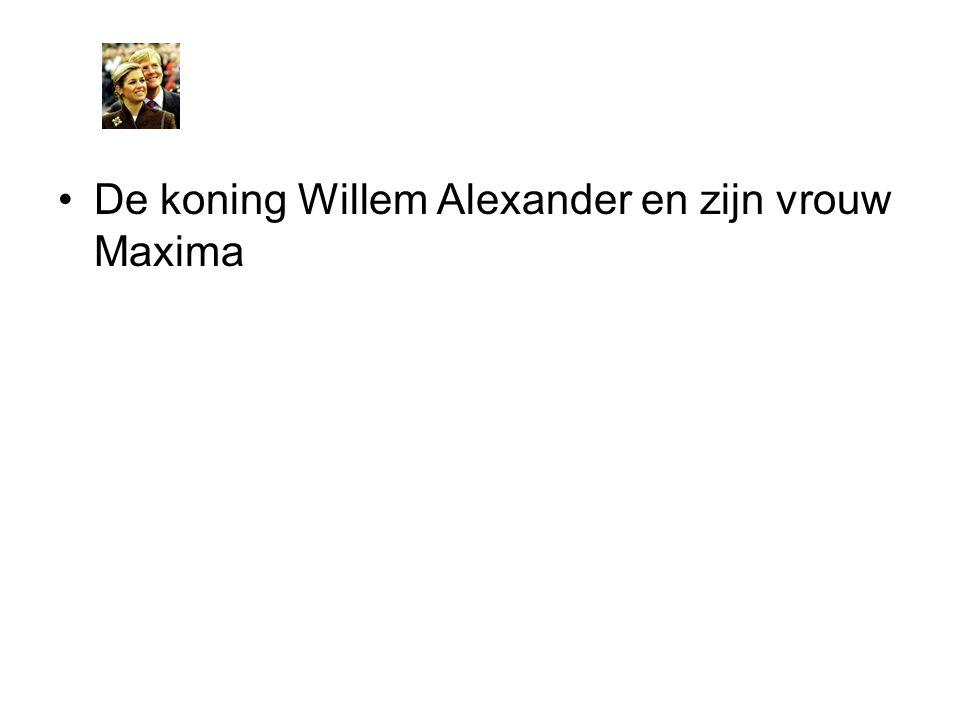 De koning Willem Alexander en zijn vrouw Maxima