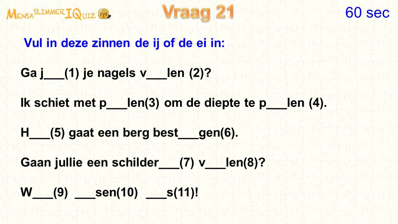 Vul in deze zinnen de ij of de ei in: Ga j___(1) je nagels v___len (2).