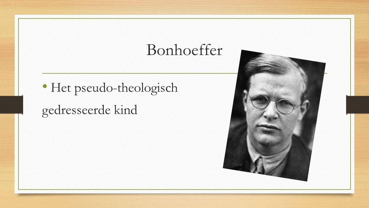 Bonhoeffer Het pseudo-theologisch gedresseerde kind