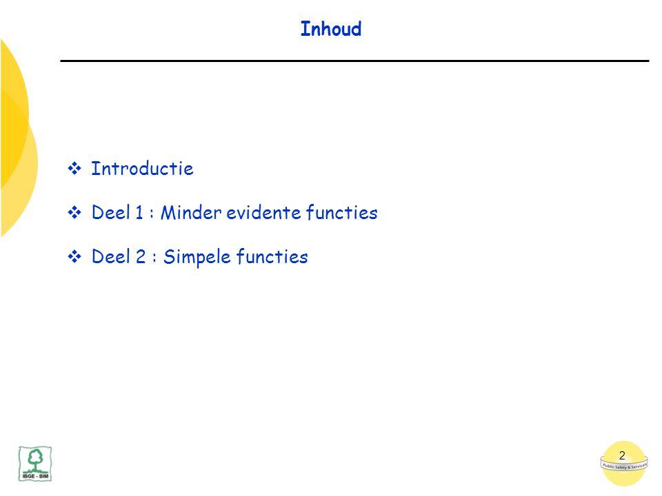 2 Inhoud  Introductie  Deel 1 : Minder evidente functies  Deel 2 : Simpele functies