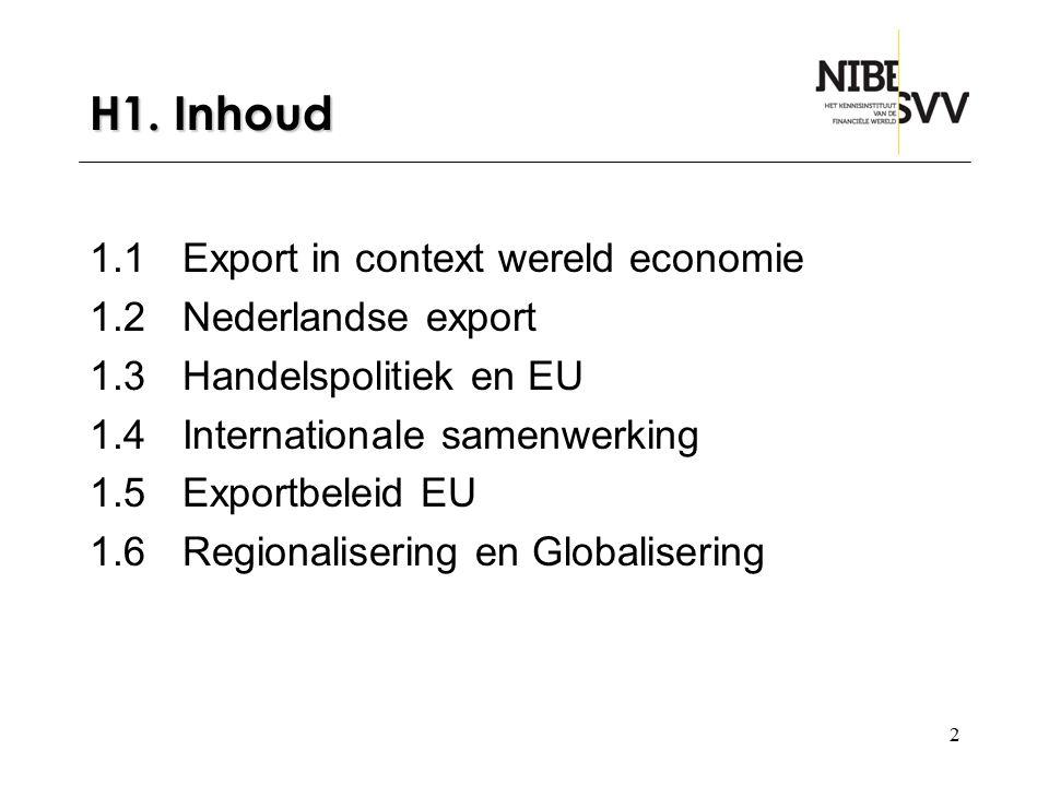 13 1.2 NL = exportland Export: uitvoer van in het land gemaakte producten.