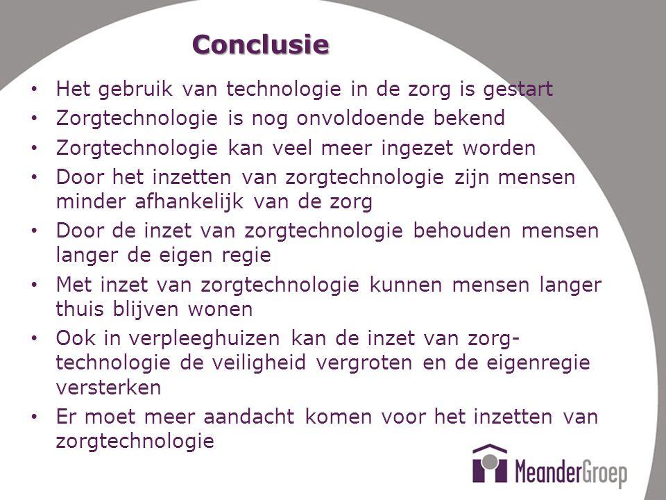 Conclusie Het gebruik van technologie in de zorg is gestart Zorgtechnologie is nog onvoldoende bekend Zorgtechnologie kan veel meer ingezet worden Doo