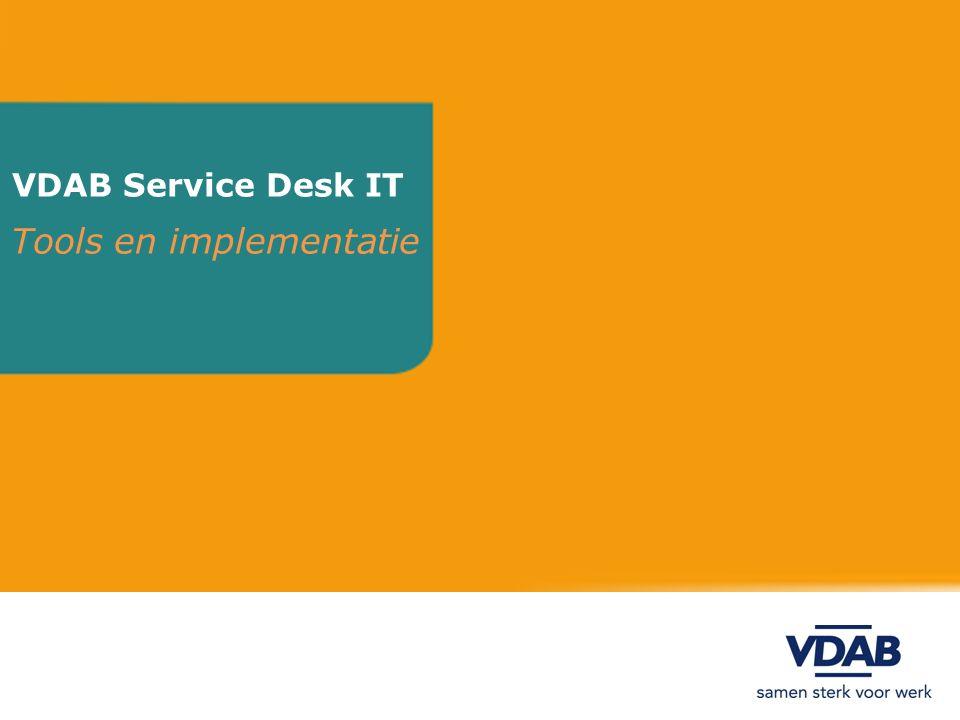 VDAB Service Desk IT Tools en implementatie BEDOELING Beantwoorden vragen naar informatie Oplossen incidenten (incident management) Uitvoeren wijzigingen (change management) Verder ook: Problem management, SLA management Related: Asset management