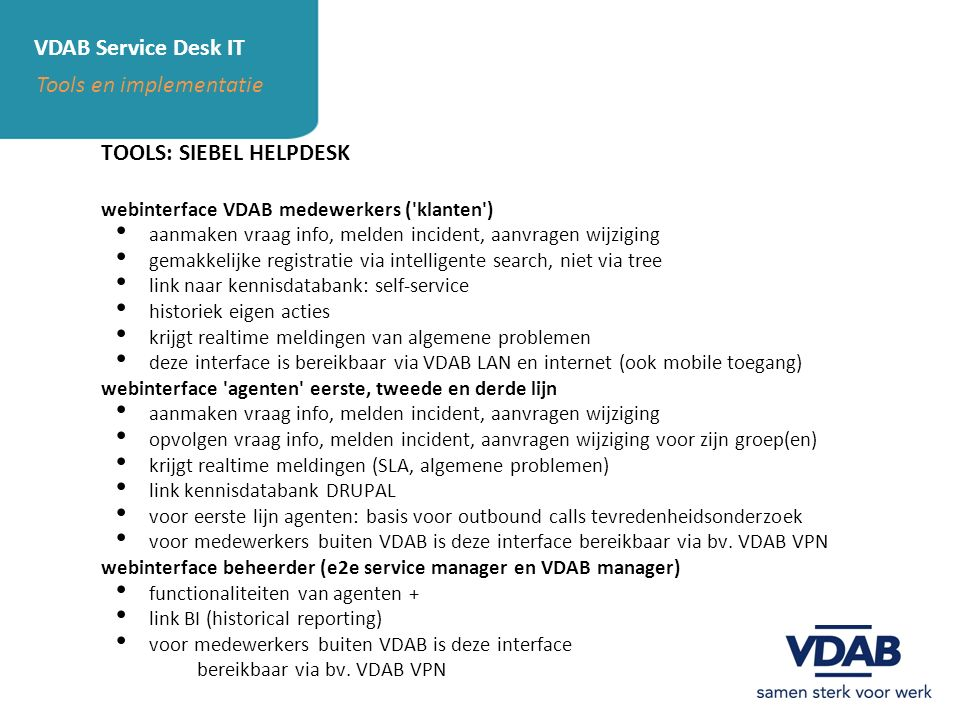 VDAB Service Desk IT Tools en implementatie TOOLS: SIEBEL HELPDESK - agent interface
