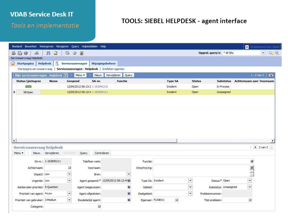 VDAB Service Desk IT Tools en implementatie TOOLS: SIEBEL HELPDESK - 2e/3e lijn interface