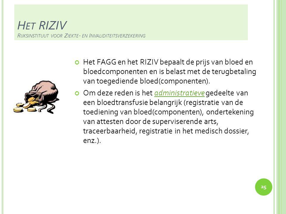 TE ONTHOUDEN Bloedinstellingen bevoorraden bloedbanken van bloed en bloedcomponenten waarbij ze de traceerbaarheid tussen de donor en de bereide producten verzekeren van bij de donatie.