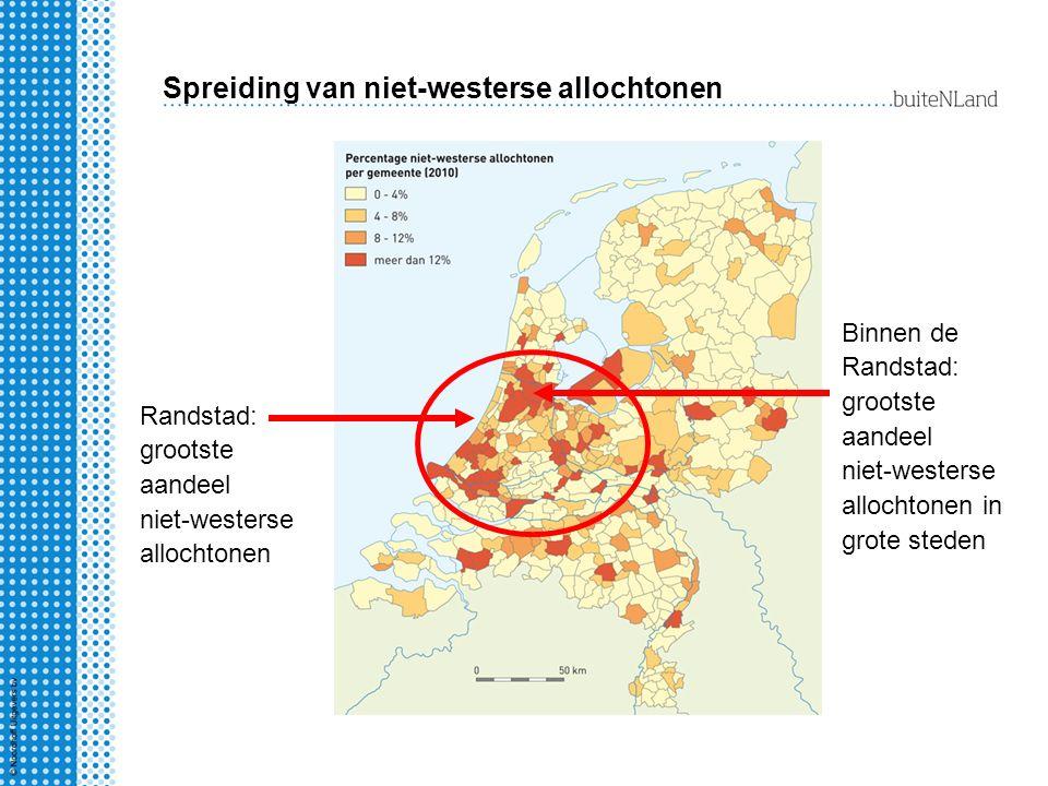 Spreiding van niet-westerse allochtonen Randstad: grootste aandeel niet-westerse allochtonen Binnen de Randstad: grootste aandeel niet-westerse allochtonen in grote steden