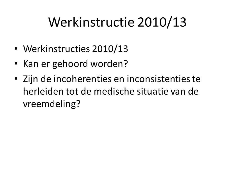 Werkinstructie 2010/13 Werkinstructies 2010/13 Kan er gehoord worden? Zijn de incoherenties en inconsistenties te herleiden tot de medische situatie v