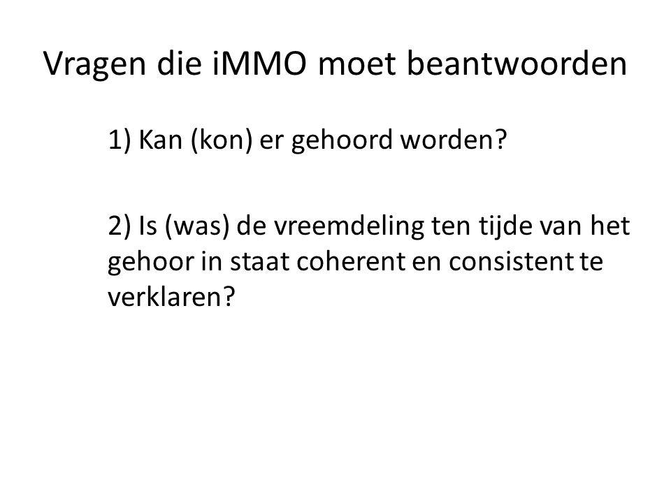 Vragen die iMMO moet beantwoorden 1) Kan (kon) er gehoord worden? 2) Is (was) de vreemdeling ten tijde van het gehoor in staat coherent en consistent