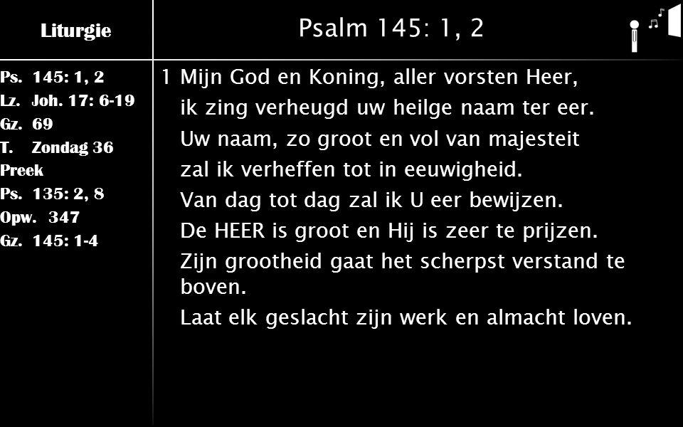 Liturgie Ps.145: 1, 2 Lz.Joh.