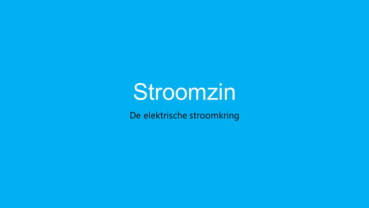 Stroomzin De elektrische stroomkring