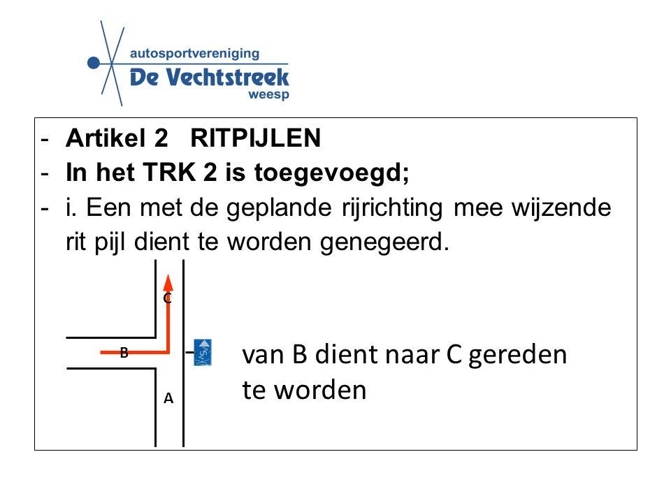 -Artikel 2 RITPIJLEN -In het TRK 2 is toegevoegd; -i.