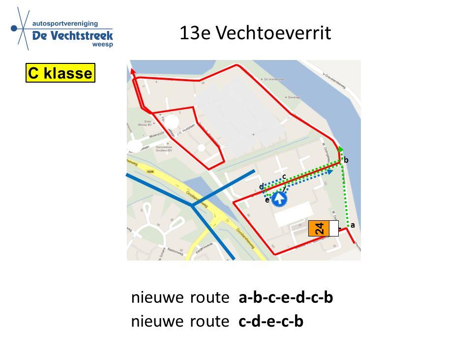 13e Vechtoeverrit 24 a b d c nieuwe route a-b-c-e-d-c-b nieuwe route c-d-e-c-b C klasse e