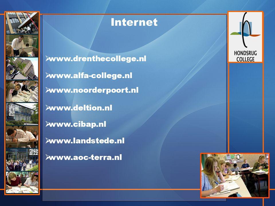Internet  www.drenthecollege.nl  www.alfa-college.nl  www.noorderpoort.nl  www.deltion.nl  www.cibap.nl  www.landstede.nl  www.aoc-terra.nl