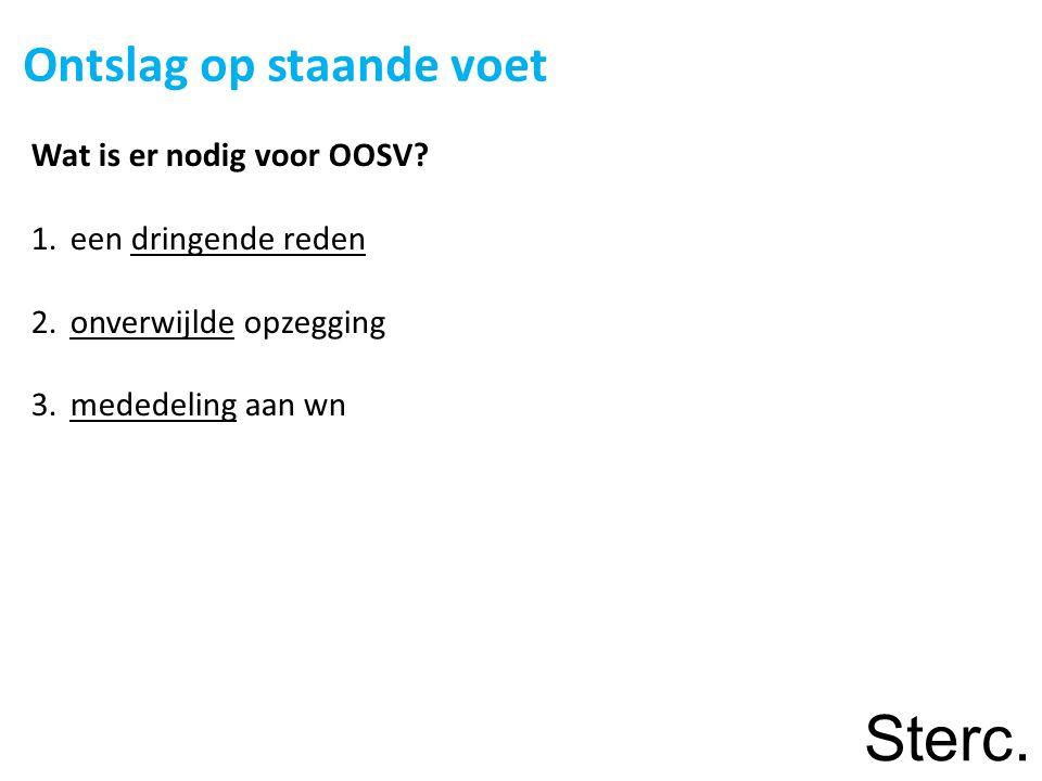 Ontslag op staande voet Wat is er nodig voor OOSV.