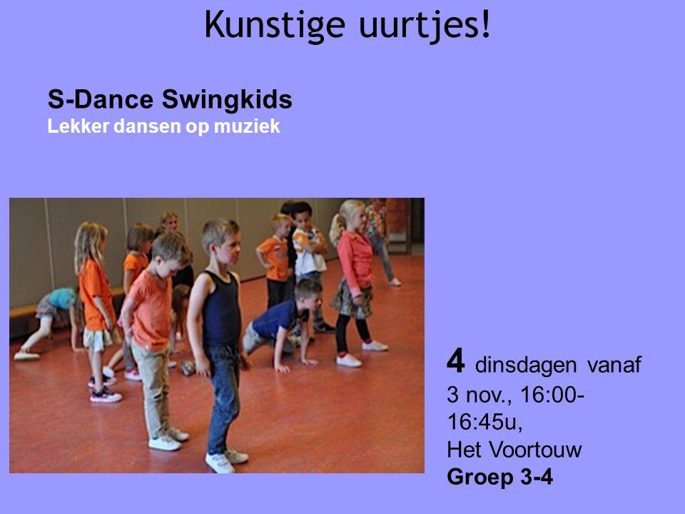 Kunstige uurtjes! S-Dance Swingkids Lekker dansen op muziek 4 dinsdagen vanaf 3 nov., 16:00- 16:45u, Het Voortouw Groep 3-4