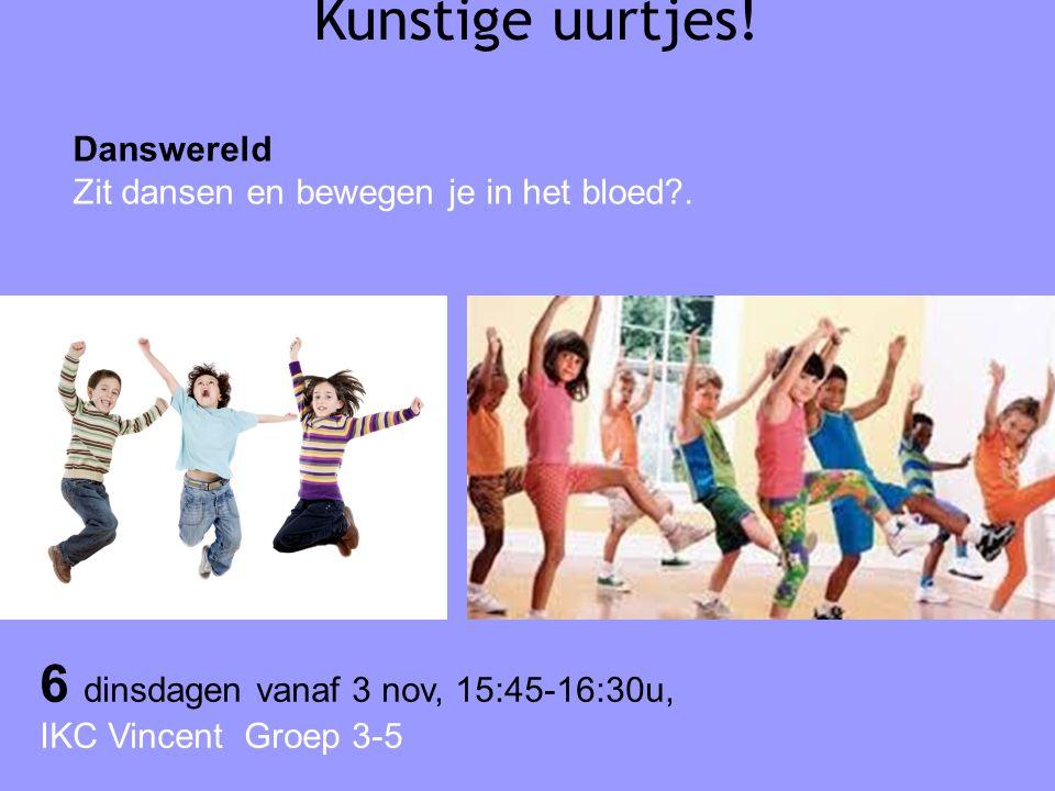 Kunstige uurtjes! Danswereld Zit dansen en bewegen je in het bloed?. 6 dinsdagen vanaf 3 nov, 15:45-16:30u, IKC Vincent Groep 3-5