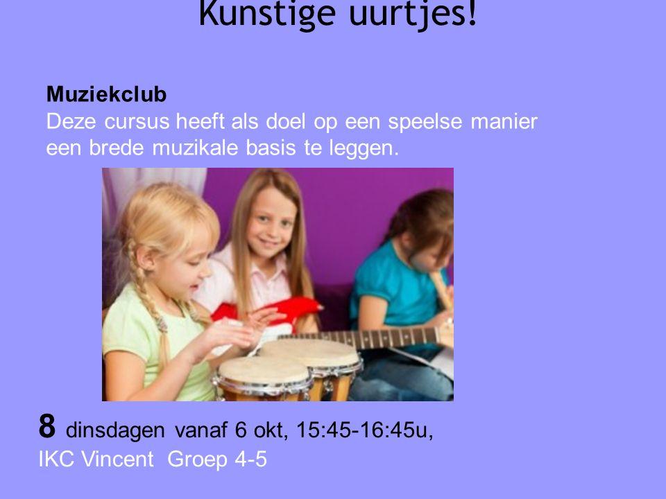 Kunstige uurtjes! Muziekclub Deze cursus heeft als doel op een speelse manier een brede muzikale basis te leggen. 8 dinsdagen vanaf 6 okt, 15:45-16:45