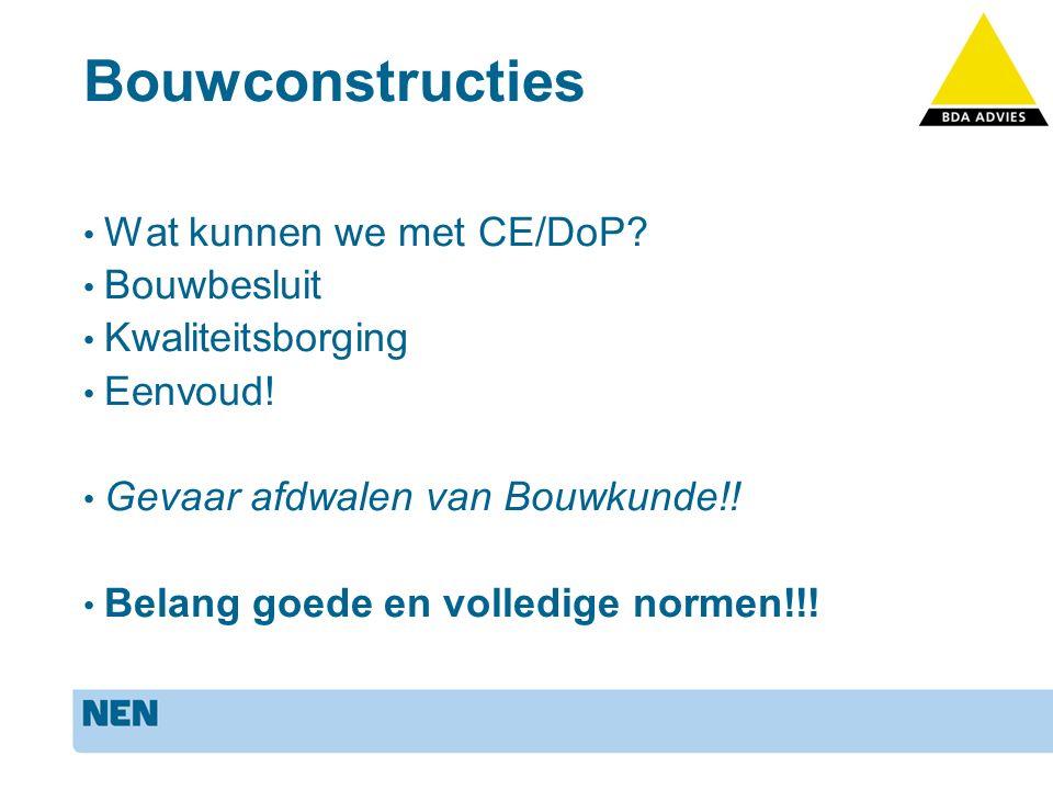 Bouwconstructies Wat kunnen we met CE/DoP. Bouwbesluit Kwaliteitsborging Eenvoud.