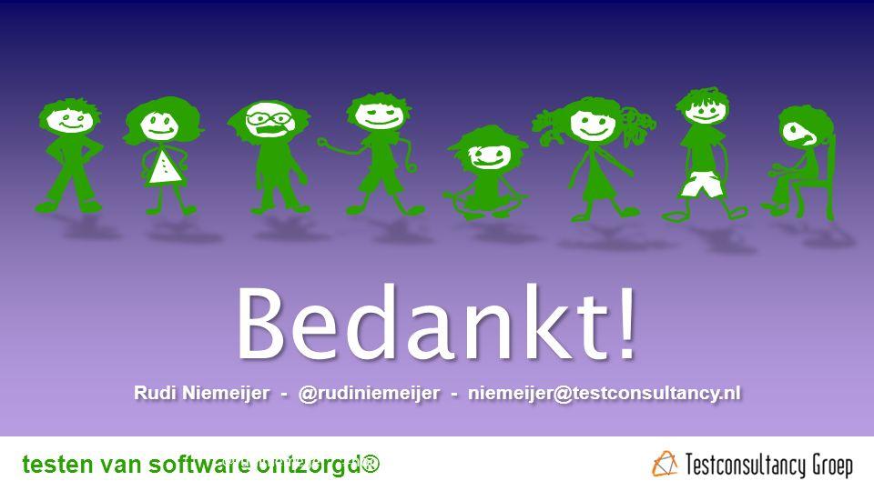 Bedankt. Rudi Niemeijer - @rudiniemeijer - niemeijer@testconsultancy.nl Bedankt.