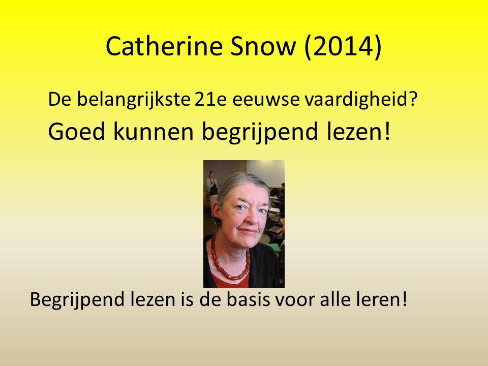 Catherine Snow (2014) De belangrijkste 21e eeuwse vaardigheid.