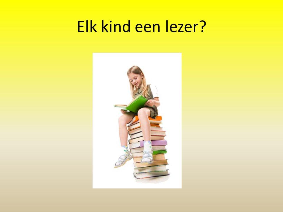 Elk kind een lezer?