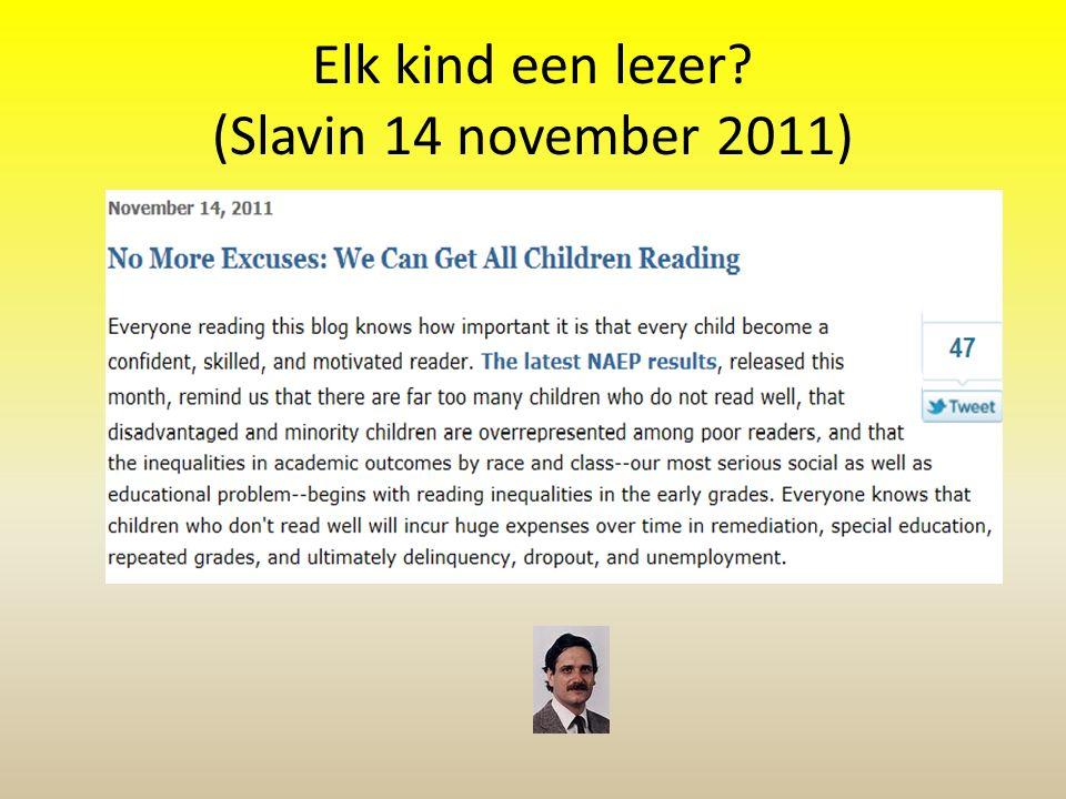 Elk kind een lezer? (Slavin 14 november 2011)