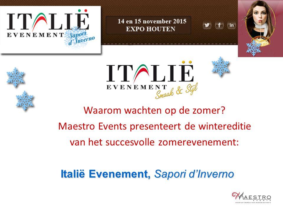 Waarom wachten op de zomer? Maestro Events presenteert de wintereditie van het succesvolle zomerevenement: Italië Evenement, Sapori d'Inverno